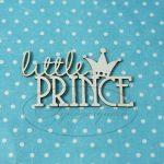 "Чипборд надпись ""Маленький принц"" (англ.)"