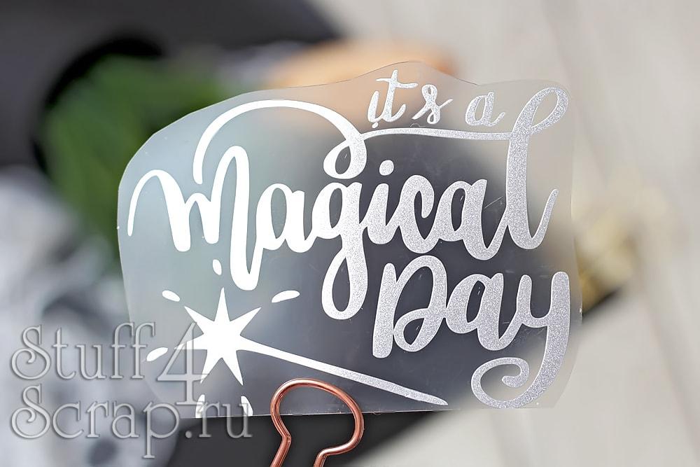 """Надпись из термотрансфера """"It's a magical day"""", 11*8,5 см."""