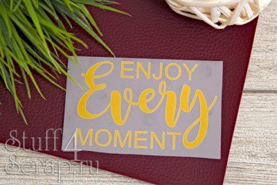 "Картинки из термотрансфера ""Enjoy every moment"", 10*6.5 см"